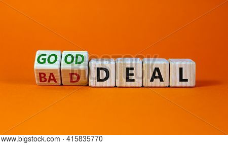 Good Or Bad Deal Symbol. Turned Wooden Cubes And Changed Words 'bad Deal' To 'good Deal'. Beautiful