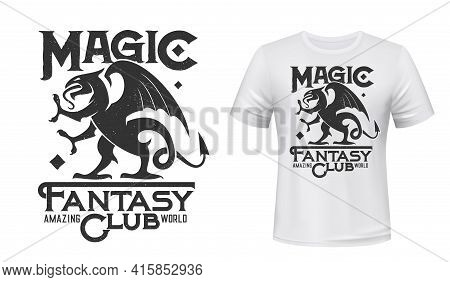 Dragon Or Griffin T-shirt Print Mockup, Fantasy Club Vector Emblem. Gothic Griffin Or Gryphon Dragon
