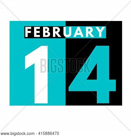 February 14 . Flat Daily Calendar Icon .date ,day, Month .calendar For The Month Of February