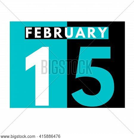 February 15 . Flat Daily Calendar Icon .date ,day, Month .calendar For The Month Of February