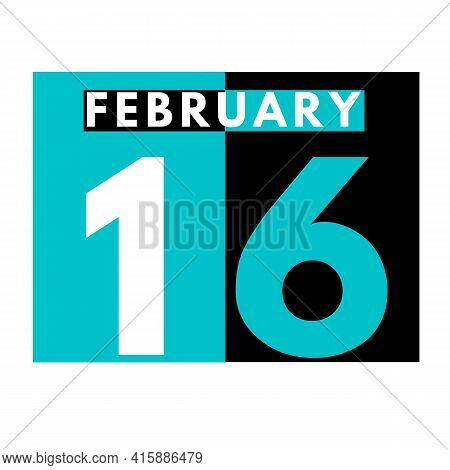 February 16 . Flat Daily Calendar Icon .date ,day, Month .calendar For The Month Of February