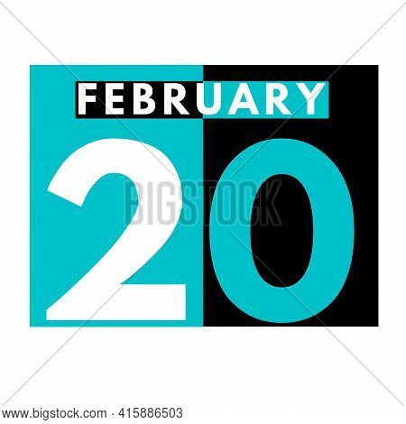 February 20 . Flat Daily Calendar Icon .date ,day, Month .calendar For The Month Of February