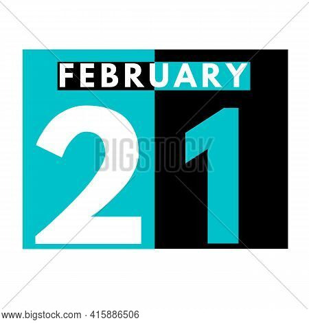 February 21 . Flat Daily Calendar Icon .date ,day, Month .calendar For The Month Of February