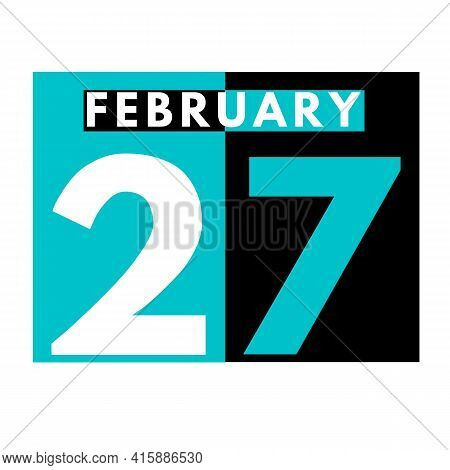 February 27 . Flat Daily Calendar Icon .date ,day, Month .calendar For The Month Of February