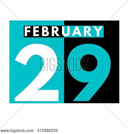 February 29 . Flat Daily Calendar Icon .date ,day, Month .calendar For The Month Of February