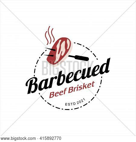 Barbecue Logo Design Grill And Smoke Meat. Tasty Food Brisket Badge Template