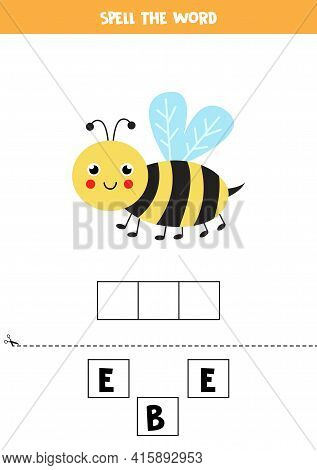 Spell The Word Bee. Vector Illustration Of Cute Bee. Spelling Game For Kids.