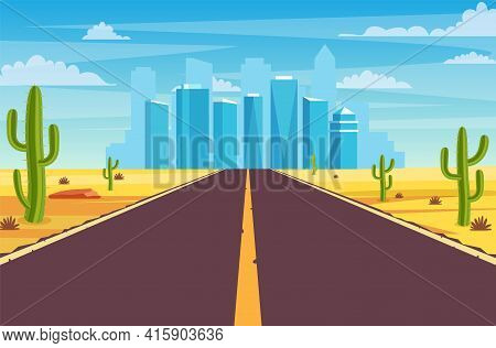 Empty Highway Road In Desert Leading To A Big City. Sandy Desert Landscape With Road, Rocks And Cact