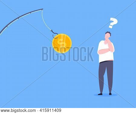 Fishing Money Bait With Dollar Coin On The Hook And Uncertain Young Man Standing In Front Of And Thi