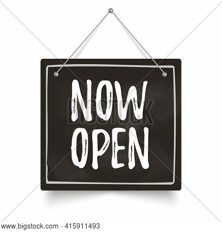 Now Open Sign. Chalkboard Signboard. Vector Illustration