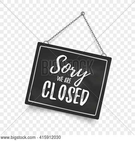 Sorry, We Are Closed Sign. Black Vector Signboard