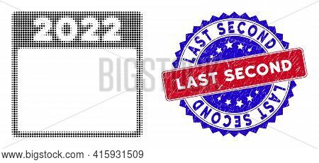 Dotted Halftone 2022 Calendar Icon, And Last Second Unclean Stamp Print. Last Second Seal Uses Bicol