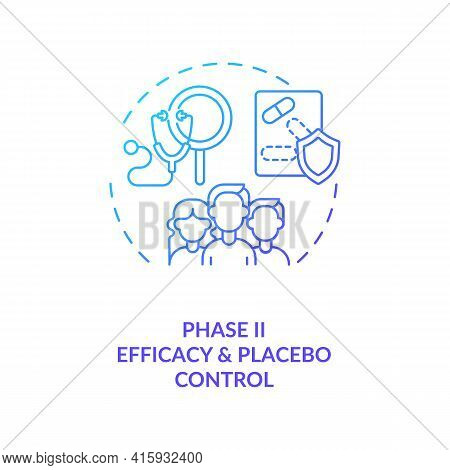Efficacy And Placebo Control Concept Icon. Clinical Trials Phase 2 Idea Thin Line Illustration. Comp