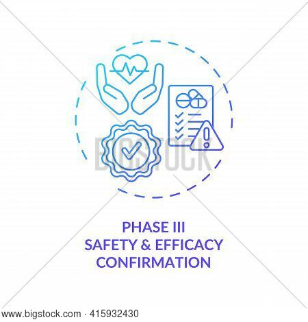 Safety And Efficacy Confirmation Concept Icon. Trials Phase 3 Idea Thin Line Illustration. Medical P