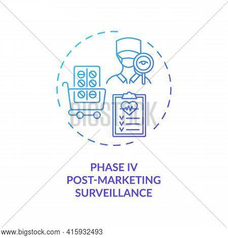 Post-marketing Surveillance Concept Icon. Trials Phase 4 Idea Thin Line Illustration. Patient Report