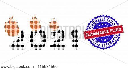 Pixel Halftone Fired 2021 Year Icon, And Flammable Fluid Textured Stamp Seal. Flammable Fluid Stamp