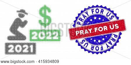 Pixel Halftone Gentleman Pray Dollar 2022 Icon, And Pray For Us Scratched Stamp. Pray For Us Imprint