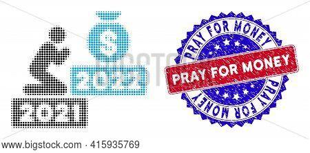 Pixel Halftone Pray For Money 2022 Icon, And Pray For Money Seal. Pray For Money Imprint Uses Bicolo