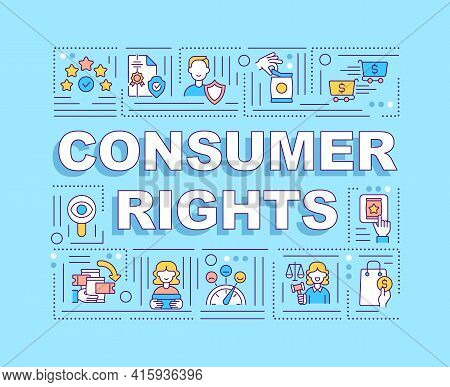 Consumer Rights Word Concepts Banner. Relationships Between Consumers And Businesses. Infographics W