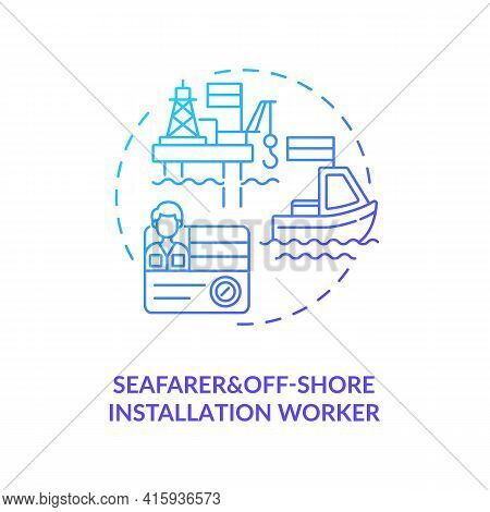 Seafarer And Offshore Installation Worker Blue Gradient Concept Icon. Maritime Industry Professions.