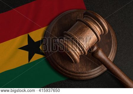 Judge Gavel And Flag Of Ghana. Law And Justice In Ghana. Violation Of Rights And Freedoms.