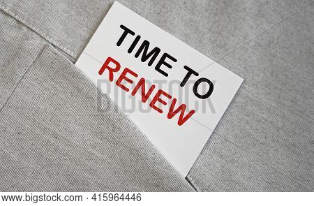 Time To Renew On A Sticker In A Pocket Business Concept , Business Idea