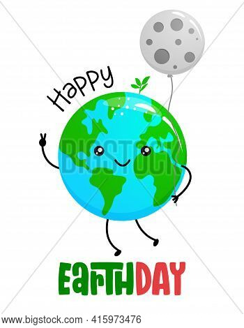 Happy Earth Day - Planet Earth Kawaii Drawing With Moon Balloon. Poster Or T-shirt Textile Graphic D