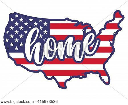 Home - Usa Flag In United States Map Shape - Independence Day Usa With Motivational Text. Good For T