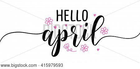 Hello April - Inspirational Welcome Spring Season Beautiful Handwritten Quote, Gift Tag, Lettering M