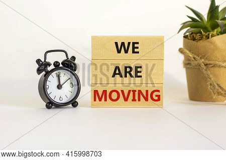 We Are Moving Symbol. Wooden Blocks With Words 'we Are Moving'. Beautiful White Background, Black Al