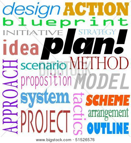 The word Plan and related terms in a background of text such as blueprint, design, action, initiative, strategy, idea, approach, scenario, propostion, system, model, sheme, project and arrangement