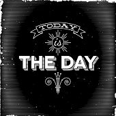 Vintage typographic woodcut poster Today is The Day poster