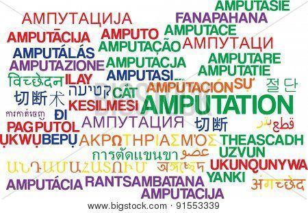 Background concept wordcloud multilanguage international many language illustration of amputation