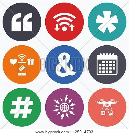 Wifi, mobile payments and drones icons. Quote, asterisk footnote icons. Hashtag social media and ampersand symbols. Programming logical operator AND sign. Calendar symbol.