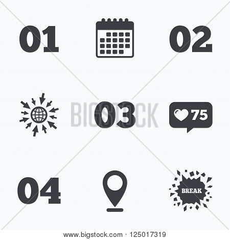 Calendar, like counter and go to web icons. Step one, two, three and four icons. Sequence of options symbols. Loading process signs. Location pointer.