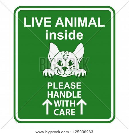 Sign for animal cage. Hand drawn sign Live animal for travelers with cat.  Live animal please handle with care sign. Special sign for care about shipping animals. Sign for animal transportation. Sticker with cute cat.