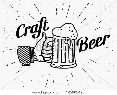 Thumbs up symbol icon with craft beer mug. Retro fashioned illustration of human hand holds beer glass with handwritten lettering text on grunge textured background and sunburst rays