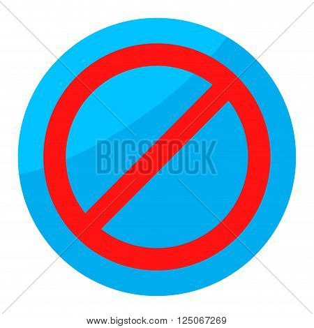 Sign ban isolated round. Button prohibition no warning and forbidden prohibited and forbid. Vector flat design illustration
