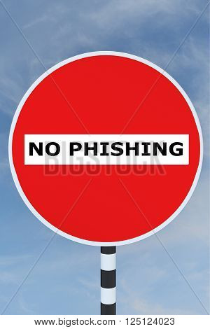 3D illustration of NO PHISHING title on No Entry road sign. Phishing concept. poster