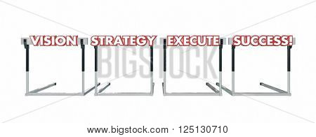 Vision Strategy Execution Success Jumping Over Hurdles Words