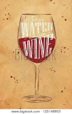 Poster wine glass lettering save water drink wine drawing in vintage style on kraft background
