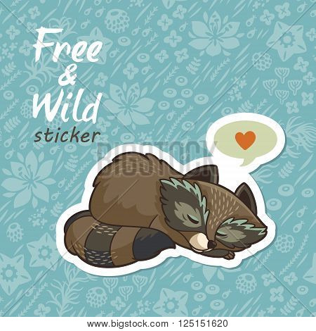 Sticker of cartoon cute character raccoon. Funny little raccoon sleeping in a meadow with love. Endless floral background. Free and Wild sticker. Vector illustration