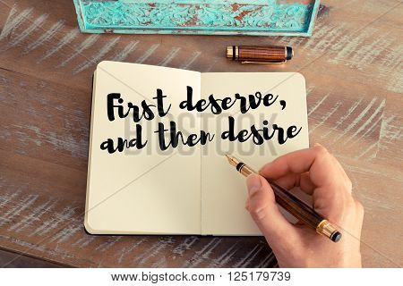 Handwritten quote First deserve and then desire