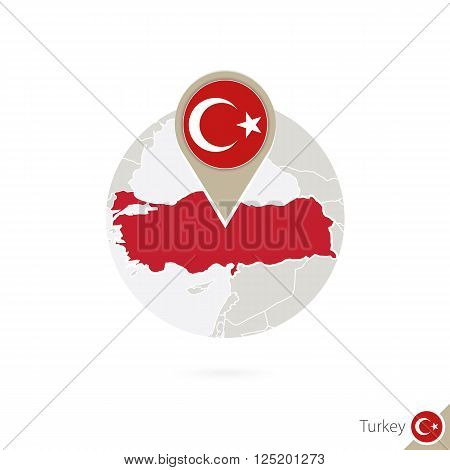 Turkey Map And Flag In Circle. Map Of Turkey, Turkey Flag Pin. Map Of Turkey In The Style Of The Glo