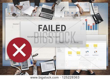 Failed Fail Failing Fiasco Inability Unsuccessful Concept