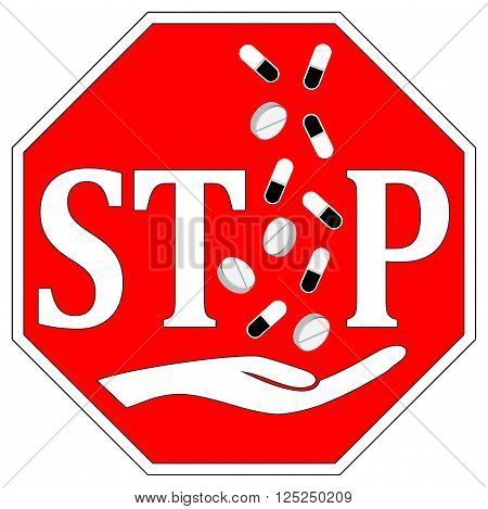 Stop taking Pills. Concept sign to fight drug abuse and drug addiction
