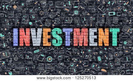 Multicolor Concept - Investment on Dark Brick Wall with Doodle Icons Around. Modern Illustration in Doodle Design Style. Investment Business Concept. Investment on Dark Brick Wall. Investment Concept.