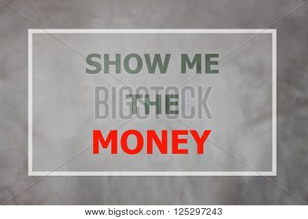 Show me the money inspirational quote, stock photo