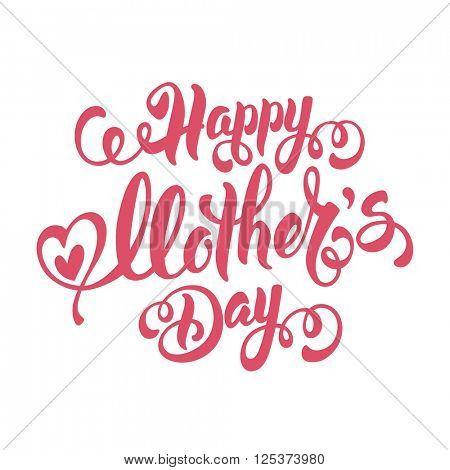 Mothers Day Lettering Calligraphic Design Isolated on White Background With Hearts. Happy Mothers Day Inscription. Vector Design Element For Greeting Card and Other Print Templates.