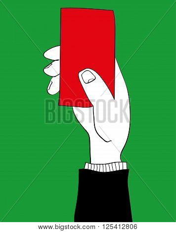 Vector illustration of a referee or umpire hand holding a red card to signal a player must leave the field for a transgression